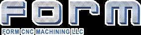 FORM CNC Machining LLC